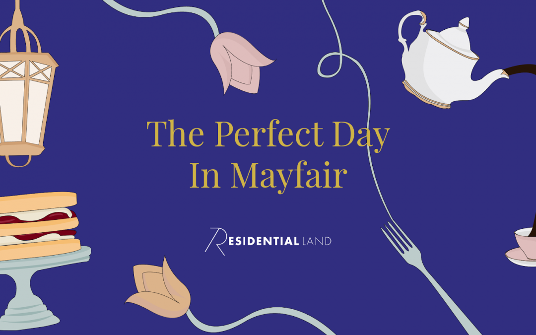 The perfect day in Mayfair